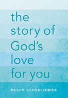 The Story of God's Love for You by Sally Lloyd-Jones,  Jago, 9780310736028