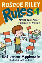 Never Glue Your Friends to Chairs by Katherine Applegate, Brian Biggs, 9780061148811