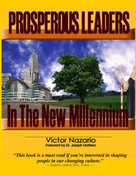 Prosperous Leaders In The New Millennium by Victor Nazario, 9780979322907
