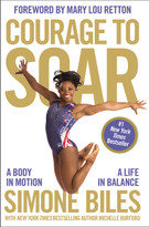 Courage to Soar (A Body in Motion, A Life in Balance) - 9780310759485 by Simone Biles, Michelle Burford, 9780310759485