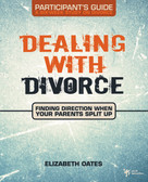 Dealing with Divorce Participant's Guide (Finding Direction When Your Parents Split Up) by Elizabeth Oates, 9780310278863