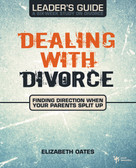 Dealing with Divorce Leader's Guide (Finding Direction When Your Parents Split Up) by Elizabeth Oates, 9780310278870