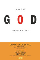 What Is God Really Like? by Craig Groeschel, 9780310328339