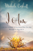 I Am (A 60-Day Journey to Knowing Who You Are Because of Who He Is) by Michele Cushatt, 9780310339809