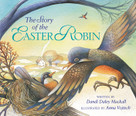 The Story of the Easter Robin by Dandi Daley Mackall, Anna Vojtech, 9780310713319