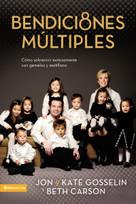 Bendiciones Múltiples (Sobreviviendo y floreciendo con gemelos y sextillizos) by Jon and Kate Gosselin, Beth Carson, 9780829737592