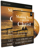 Making Your Case for Christ Training Course (An Action Plan for Sharing What you Believe and Why) by Lee Strobel, Mark Mittelberg, 9780310095163