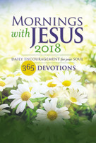 Mornings with Jesus 2018 (Daily Encouragement for Your Soul) by  Guideposts, 9780310347163