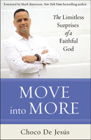 Move into More (The Limitless Surprises of a Faithful God) by Choco De Jesus, 9780310349921