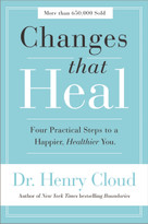 Changes That Heal (Four Practical Steps to a Happier, Healthier You) by Henry Cloud, 9780310351788