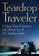 Teardrop Traveler (A Visual Tour of America with Mandy Lea & Her Teardrop Trailer) by Mandy Lea, 9781682033760