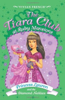 The Tiara Club at Ruby Mansions 5: Princess Lauren and the Diamond Necklace by Vivian French, 9780061434884