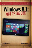 Windows 8.1: Out of the Box by Mike Halsey, 9781491946107