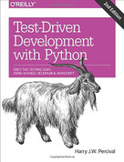 Test-Driven Development with Python (Obey the Testing Goat: Using Django, Selenium, and JavaScript) by Harry Percival, 9781491958704