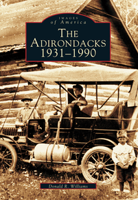 Images of America, The Adirondacks 1931 - 1990