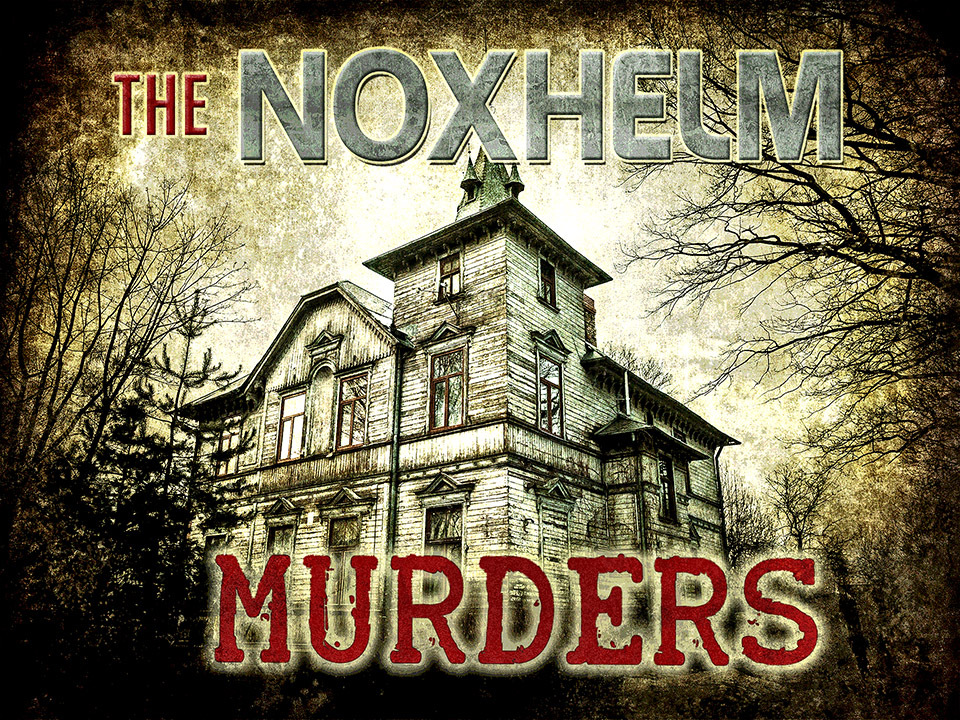The Noxhelm Murders murder mystery party game for 10-16 players.