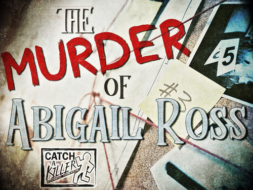 Catch a Killer: The Murder of Abigail Ross case file mystery game.