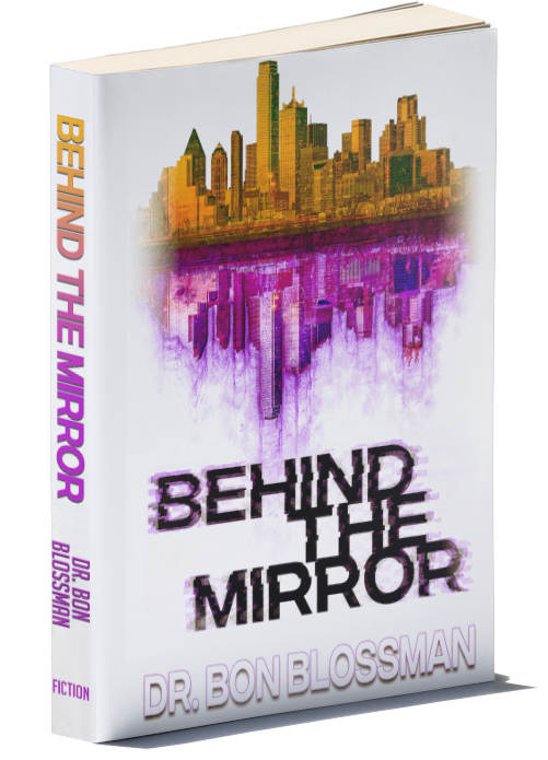 Behind the Mirror (Book 1) by Dr. Bon Blossman