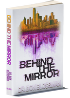 Behind the Mirror (Book 1) by Dr. Bon Blossman