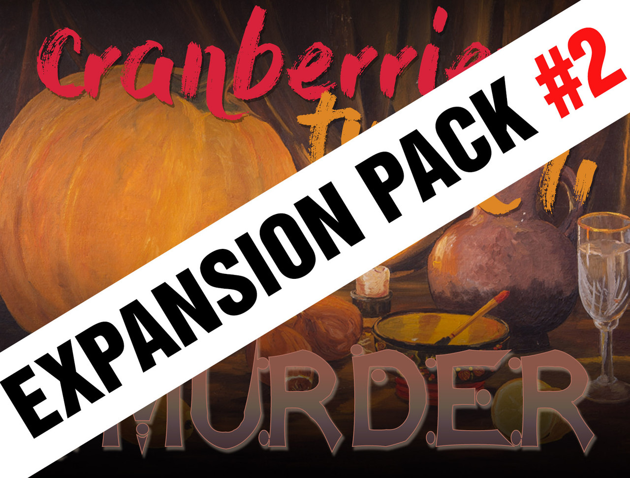 Expansion pack #2 for a Thanksgiving murder mystery party