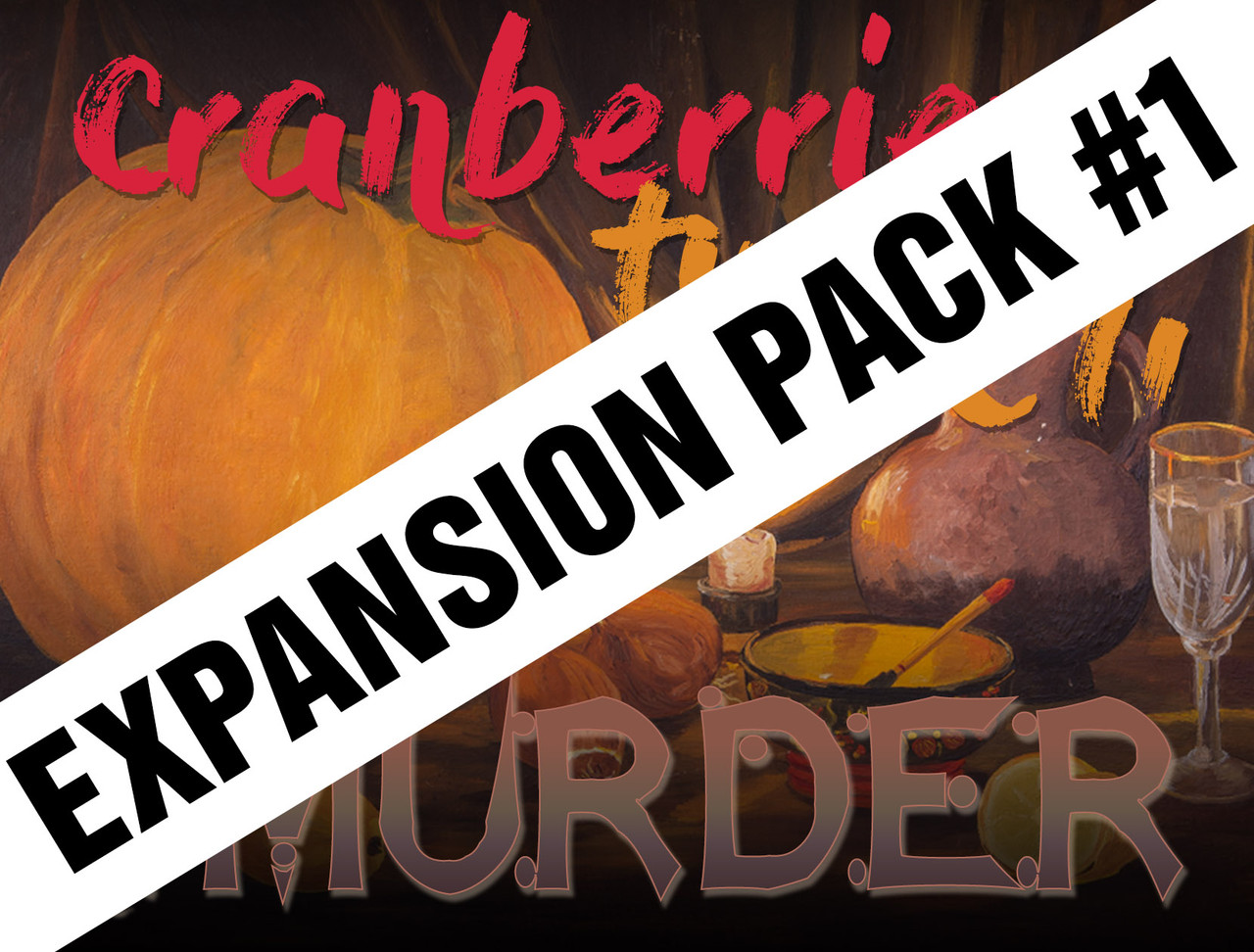 Expansion pack #1 for a Thanksgiving murder mystery party