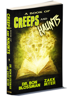 A Book of Creeps & Haunts by Dr. Bon Blossman and Zakk Myer