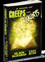 A Book of Creeps & Haunts by Dr. Bon Blossman and Zakk Myer