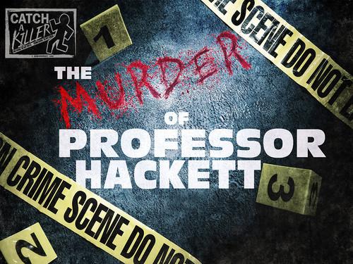 Catch a Killer: The Murder of Professor Hackett