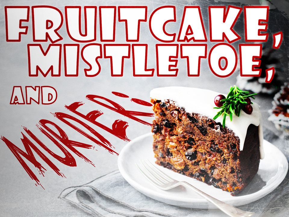 Fruitcake, Mistletoe, & Murder | Virtual  mystery