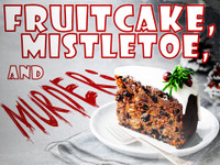 Fruitcake, Mistletoe, & Murder | Virtual  mystery