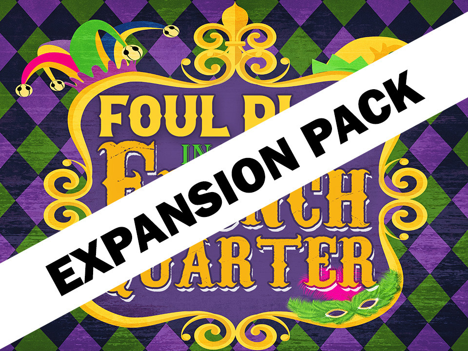 Foul Play in the French Quarter | Expansion pack for four players to add to your virtual Mardi Gras murder mystery game.