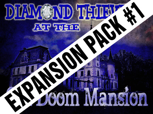Doom Mansion expansion pack for the Diamond Thievery