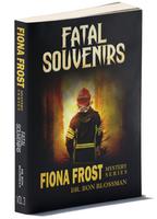 Fiona Frost: Fatal Souvenirs by Dr. Bon Blossman