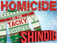 Homicide at the Tacky Sweater Shindig Christmas mystery party