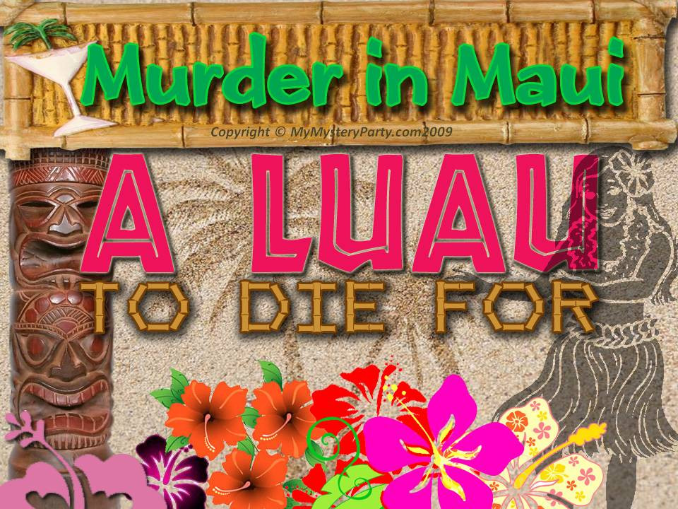 Maui murder mystery party