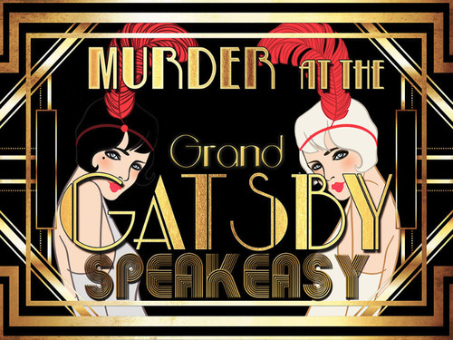 1920s murder mystery party game set in the Grand Gatsby Speakeasy.