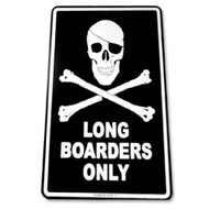 Longboarders Only 12 x 18 Inch Metal Sign