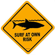 Surf At Your Own Risk Tin Sign 12 x 12in