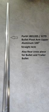 "Bullet Pivot Upper Straight Arm, Aluminum Extrusion - Drilled - 100"", Bullet and Trailer Bullet (20-3279/1801205)"
