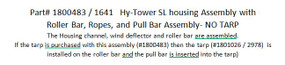 Hy-Tower SL Housing Assembly with Roller Bar, Ropes, and Pull Bar Assembly - NO TARP (20-1641/1800483)
