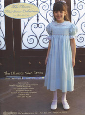 The Ultimate Yoke smocked dress pattern by Ellen McCarn, Pattern includes, Detailed instructions book for Construction, Pleating instructions, Two English Smocking Graphs, Seven Sleeve Variations, Heirloom Machine Sewing Techniques, Size 3 month to 4 years and 5-14 yrs