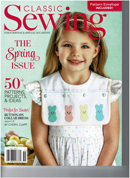 Classic Sewing Magazine Spring 2020 Lots of fabulous projects and something for everyone Choose from Dotted Swiss Flower Girl dress see here for fabric for this dress Button on collar dress  Easter Jacket Sweet Pea Nightie How to add tucks Paper-Pieced Hexie Flowers Madeira Monogram Easter Egg purse and so much more