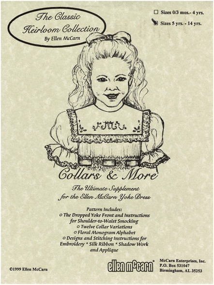 The Classic Heirloom Collection, Collars & More by Ellen McCarn, Pattern includes, The dropped yoke front instructions for shoulder to waist smocking, Twelve Collar variations, Floral Monogram Alphabet Designs and Stitching Instructions for, EmBroider, Silk Roibbon, Shadow work and Applique