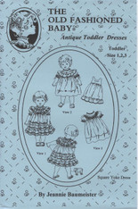 This Old Fashioned Baby pattern by Jeannie Baumeister is for Antique Toddler Dresses, The Antique Toddler dresses are reproductions of Baby Dresses worn in the early 1900's.  They have the appeal of the round Yoke Dress without the tediousness required to make them. All the dresses have a raised front and back square yoke, All the dresses have short puffy sleeves with Lace beading and lace edging. These laces can be found on the lace page, This pattern fits toddler size 1,2 and 3 25lb - 34lb