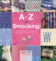 New stock due early November - The A-Z of Smocking has over a thousand step-by-step photographs bring smocking within reach of anyone who can thread a needle. This book features all smocking stitches, clearly explained for beginners, but also has inspiring examples & new or little-known techniques for the experienced smocker. It shows how to work the stitches, read graphs, and select colours, fabric and threads. It teaches how to pleat and block a garment, gives advice on different techniques such as ribbon weaving, counterchange, template and freeform smocking and much more. It is bursting with hints, ideas and inspirational photographs. There is full advice on the fabric, needles and thread needed and a glossary of smocking terms. Interspersed throughout the book there are helpful hints for all the stitches and techniques, and beautiful photographs of smocked garments to inspire the reader to pick up a needle.