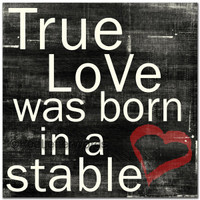 True Love Was Born In A Stable - Cards
