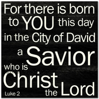 For There Is Born To You This Day....