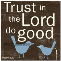 Psalms 37:3 - Trust in the Lord