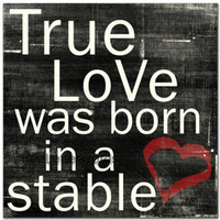 True Love was born in a stable  - 5x5 Cafe Mount
