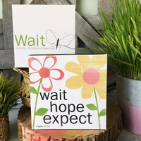 Wait Hope Expect - 5x5 Cafe Mount